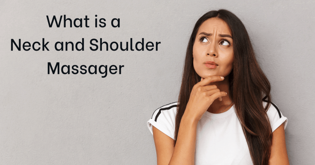 What is a neck and shoulder massager?